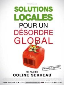 Solutions locales pour un désordre global. Réalisé par : Coline Serreau en 2009. 1h53. Note : 4/4