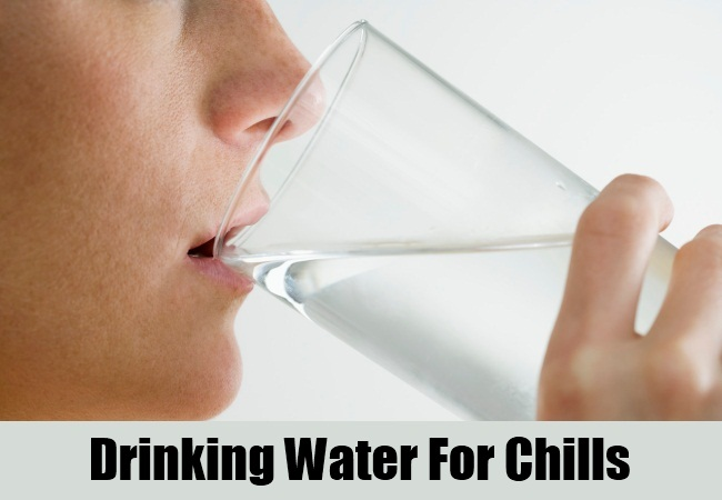 Drinking Water For Chills