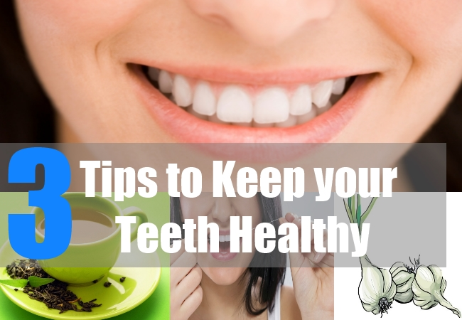 3 Tips to Keep your Teeth Healthy