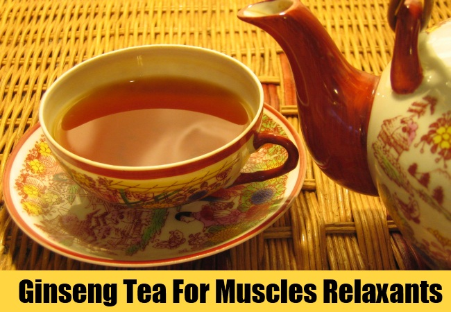 Ginseng Tea For Muscles Relaxants