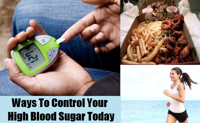 Ways To Control Your High Blood Sugar Today