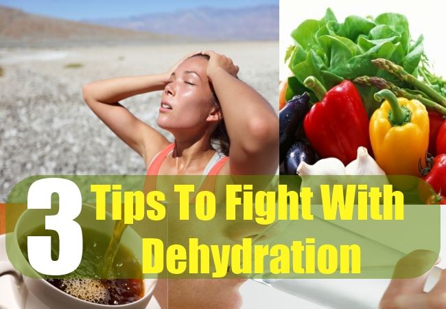 3 Tips To Fight Dehydration