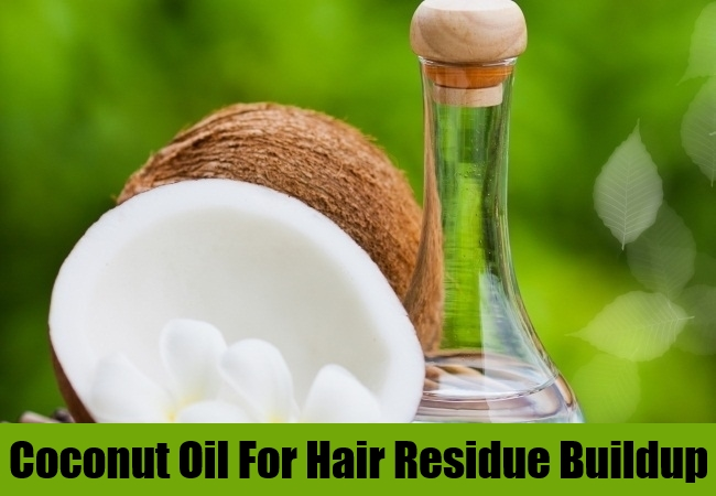 Coconut Oil For Hair Residue Buildup