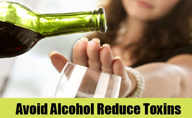 Avoid Alcohol Reduce Toxins