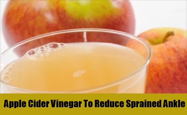 Apple Cider Vinegar To Reduce Sprained Ankle