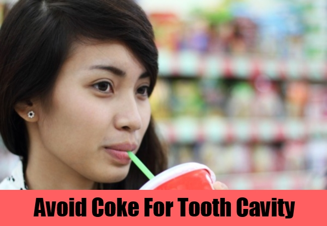 Avoid Coke For Tooth Cavity