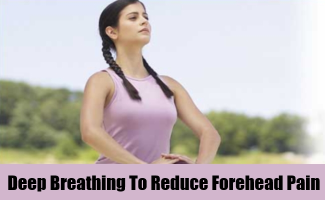 Deep Breathing To Reduce Forehead Pain