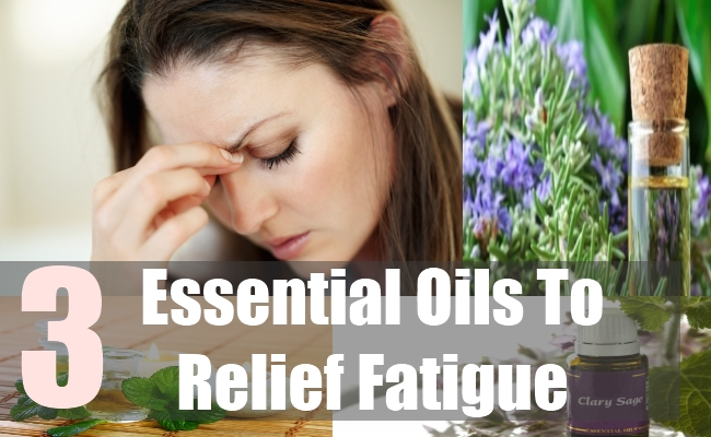 3 Essential Oils To Relief Fatigue