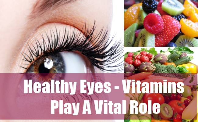 Healthy Eyes - Vitamins Play A Vital Role
