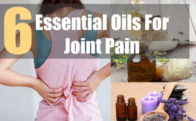 6 Essential Oils For Joint Pain