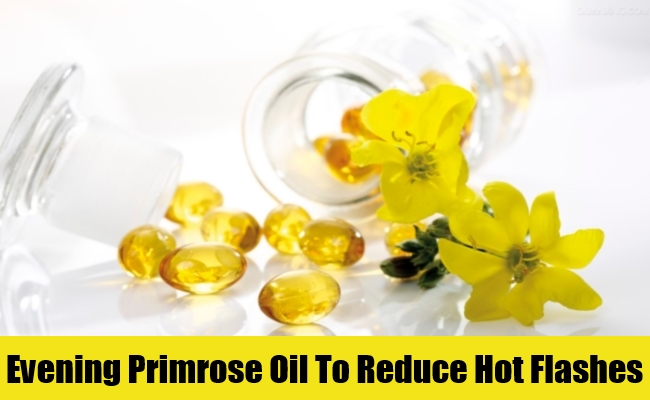 Evening Primrose Oil To Reduce Hot Flashes