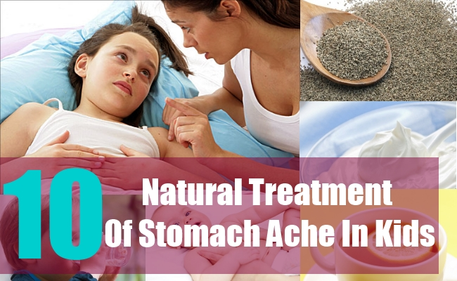 10 Natural Treatment Of Stomach Ache In Kids