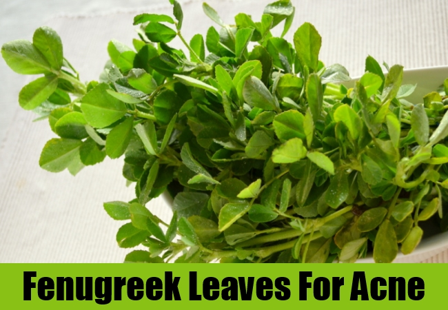 Fenugreek Leaves For Acne
