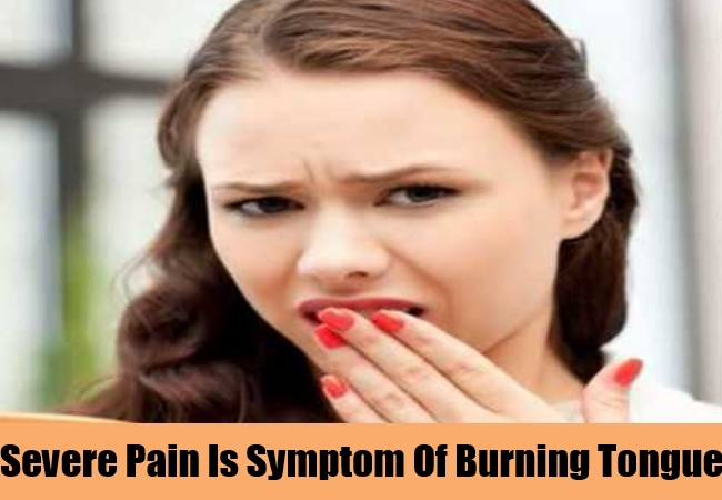 Severe Pain Is Symptom Of Burning Tongue