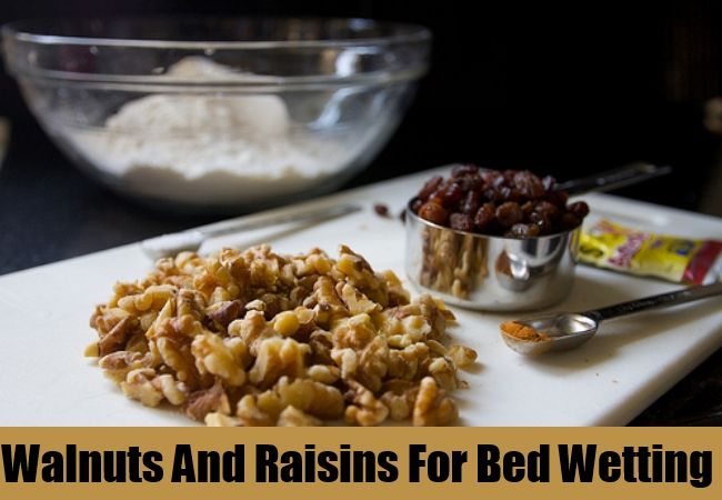 Walnuts And Raisins For Bed Wetting