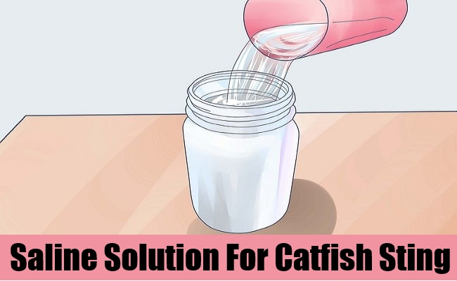 Saline Solution For Catfish Sting