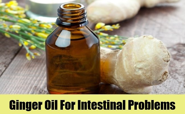Ginger Oil For Intestinal Problems