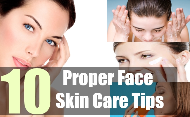 10 Proper Face Skin Care Tips