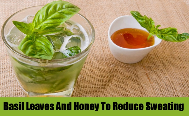 Basil Leaves And Honey To Reduce Sweating