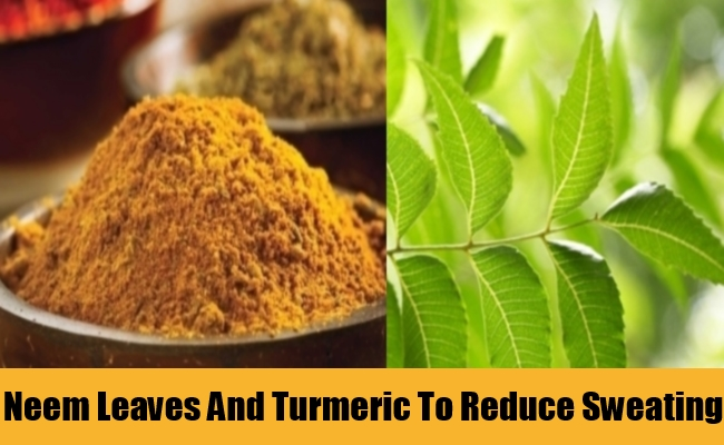 Neem Leaves And Turmeric To Reduce Sweating