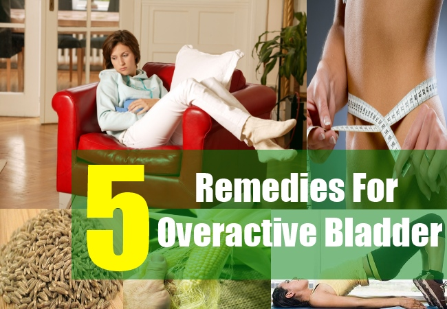 5 Remedies For Overactive Bladder