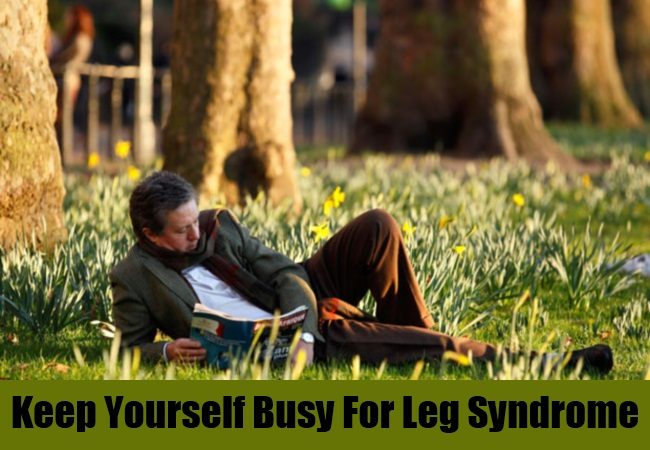 Keep Yourself Busy For Leg Syndrome