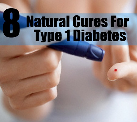 8 Natural Cures For Type 1 Diabetes