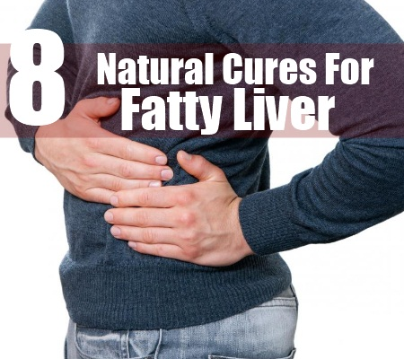 8 Best Natural Cures For Fatty Liver