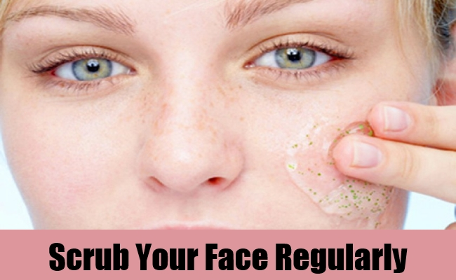 Scrub Your Face Regularly