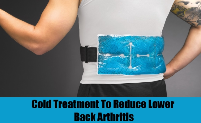 Cold Treatment To Reduce Lower Back Arthritis