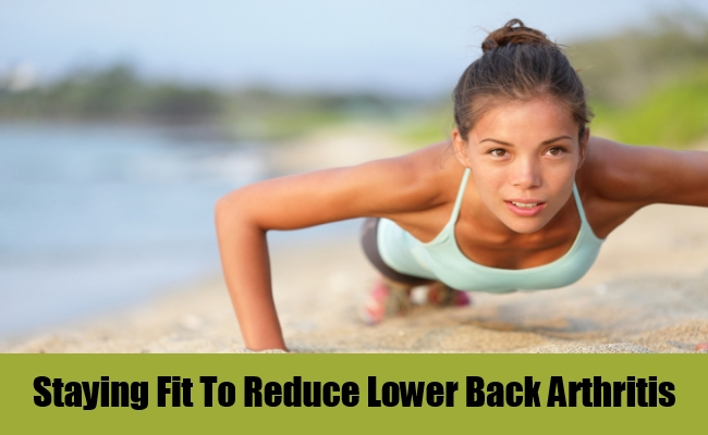 Staying Fit To Reduce Lower Back Arthritis