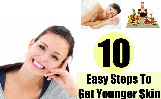 10 Easy Steps To Get Younger Skin