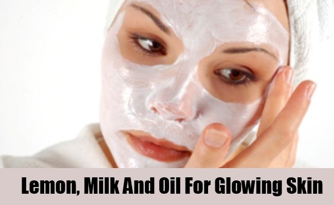 Lemon, Milk And Oil For Glowing Skin