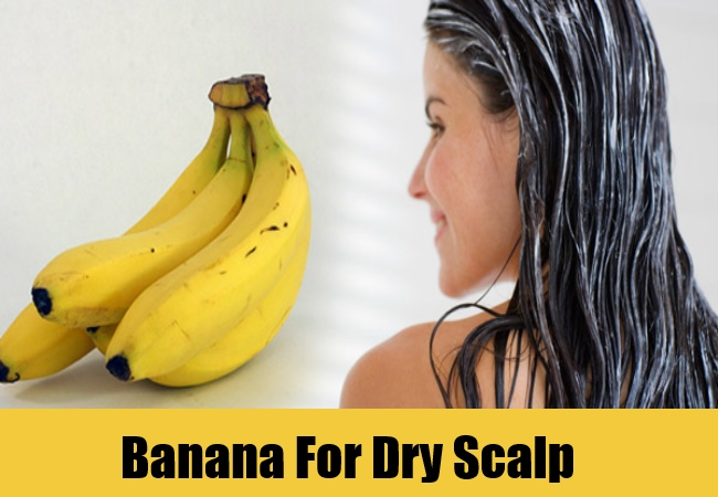 Banana For Dry Scalp
