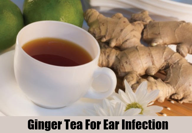 Ginger Tea For Ear Infection