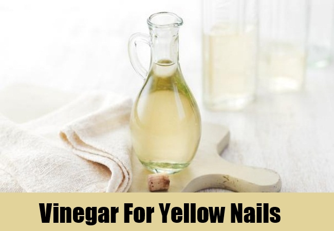 Vinegar For Yellow Nails