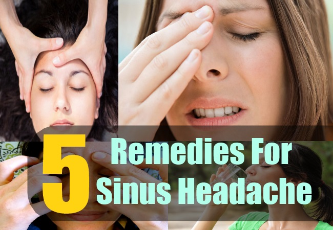 5 Home Remedies For Sinus Headache Natural Treatment And Cure For