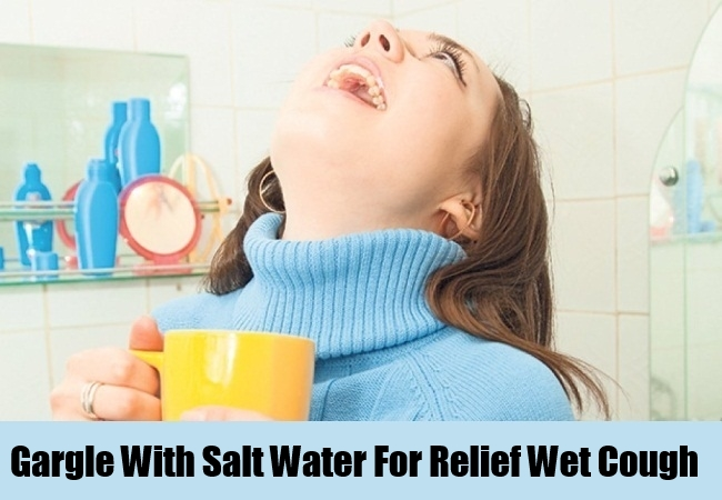Gargle With Salt Water For Relief Wet Cough