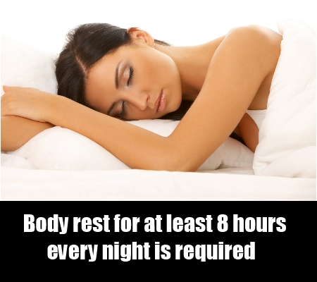 Avoid sleeping for less than 8 hours.