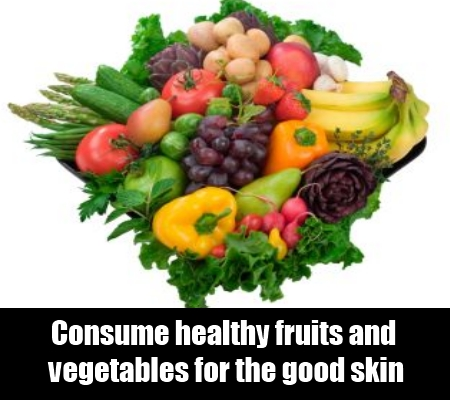 Consume healthy fruits and vegetables