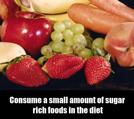 Eat small amount of sugar rich foods