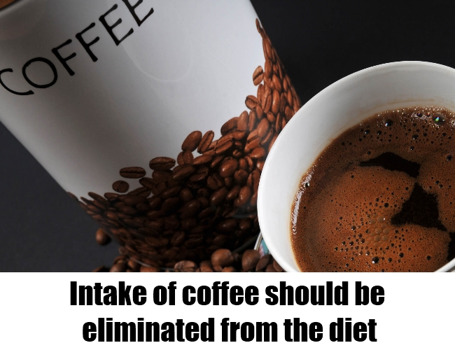 Eliminate coffee from the diet