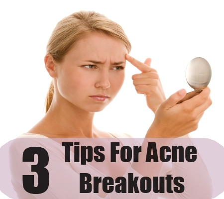 Tips For Acne Breakouts