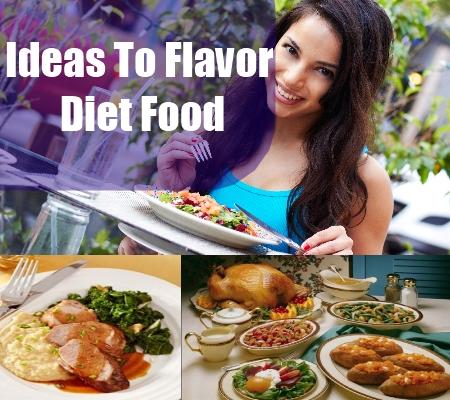 Ideas To Flavor Diet Food