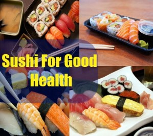 Sushi For Good Health