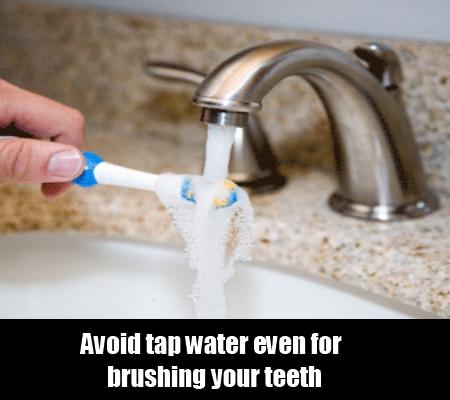 Avoid tap water