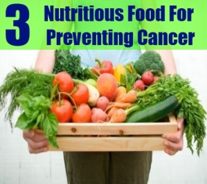Nutritious Food For Preventing Cancer
