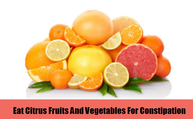 Eat Citrus Fruits And Vegetables For Constipation