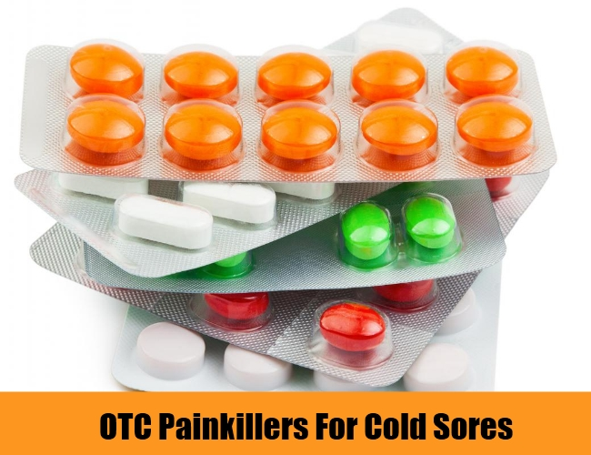 OTC Painkillers For Cold Sores