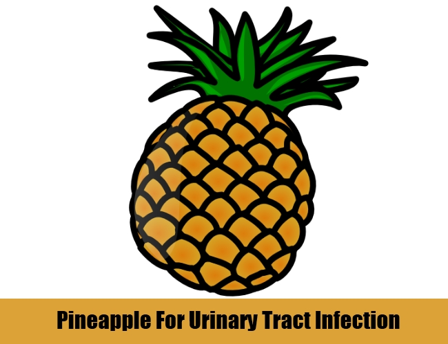 Pineapple For Urinary Tract Infection